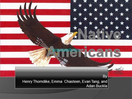By Henry Thorndike, Emma Chasteen, Evan Tang, and Adan Buckla www.proprofs.com.