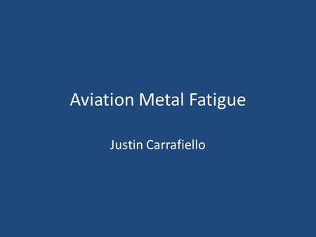 Aviation Metal Fatigue Justin Carrafiello. Chalk's Ocean Airways Flight 101 On December 19, 2005, Chalk's Ocean Airways Flight 101 from Fort Lauderdale,
