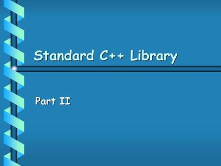 Standard C++ Library Part II. Last Time b String abstraction b Containers - vector.