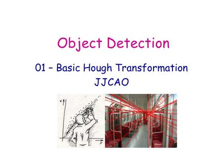 Object Detection 01 – Basic Hough Transformation JJCAO.