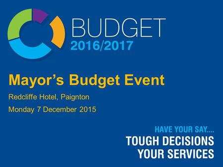 Mayor's Budget Event Redcliffe Hotel, Paignton Monday 7 December 2015.