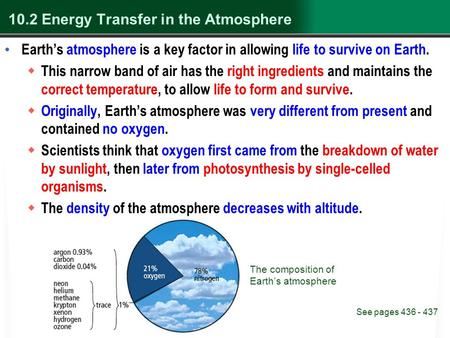 10.2 Energy Transfer in the Atmosphere Earth's atmosphere is a key factor in allowing life to survive on Earth.  This narrow band of air has the right.