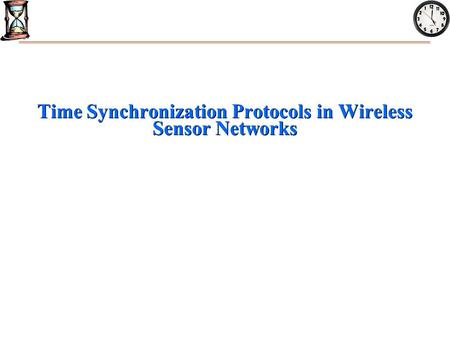 Time Synchronization Protocols in Wireless Sensor Networks.