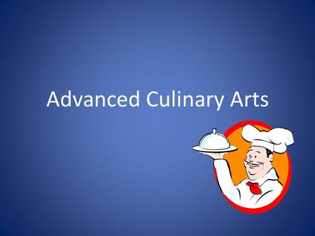Advanced Culinary Arts. TEACHER INFORMATION Office & Prep Location 327 Telephone: 414.604.3100 Office Hours: Extension: 5612 Voic  6112