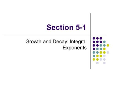 Growth and Decay: Integral Exponents