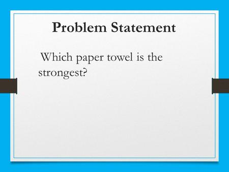 Which paper towel brand is the strongest research