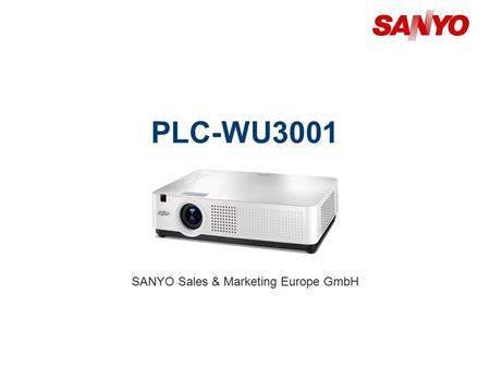 PLC-WU3001 SANYO Sales & Marketing Europe GmbH. Copyright© SANYO Electric Co., Ltd. All Rights Reserved 2011 2 Technical Specifications Model: PLC-WU3001.
