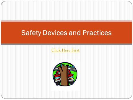Click Here First Safety Devices and Practices. Collision Fact: