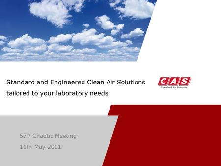 Standard and Engineered Clean Air Solutions tailored to your laboratory needs 57 th Chaotic Meeting 11th May 2011.