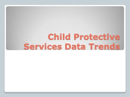 Child Protective Services Data Trends. Supplemental Nutrition Assistance Program (SNAP) Monthly Average Recipients, Tulsa County.