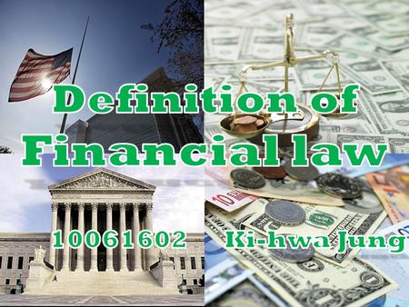 Definition of finance Financial Systems Laws in the market economy.