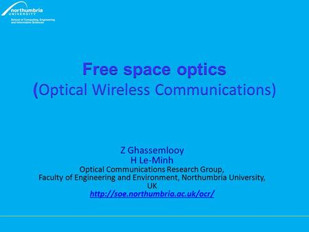 Z Ghassemlooy H Le-Minh Optical Communications Research Group, Faculty of Engineering and Environment, Northumbria University, UK