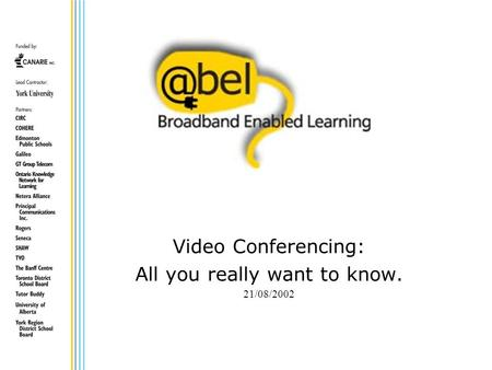 Video Conferencing: All you really want to know. 21/08/2002.