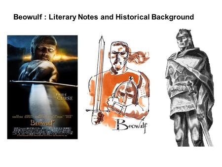 Beowulf : Literary Notes and Historical Background.