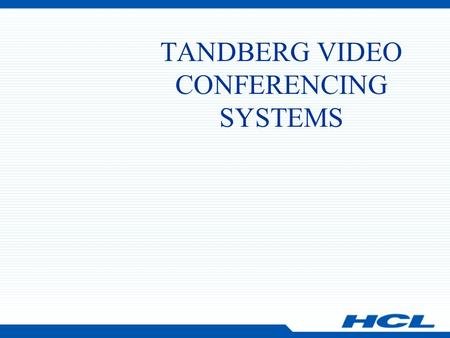 TANDBERG VIDEO CONFERENCING SYSTEMS. CONTENTS USAGE OF REMOTE CONTROL INITIATE A POINT TO POINT CALL INITIATE A MULTIPOINT CALL DUO VIDEO SOME OTHER FEATURES.