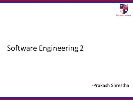 Software Engineering 2 -Prakash Shrestha.