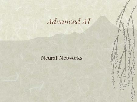 Advanced AI Neural Networks. Introduction  Artificial Neural Network is based on the biological nervous system as Brain  It is composed of interconnected.