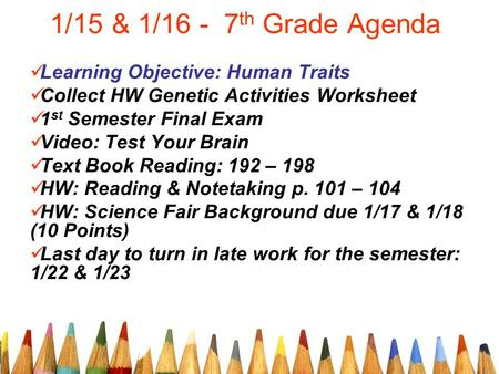 1/15 & 1/16 - 7th Grade Agenda Learning Objective: Human Traits