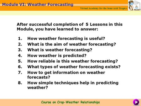 1.How weather forecasting is useful? 2.What is the aim of weather forecasting? 3.What is weather forecasting? 4.How weather is predicted? 5.How reliable.