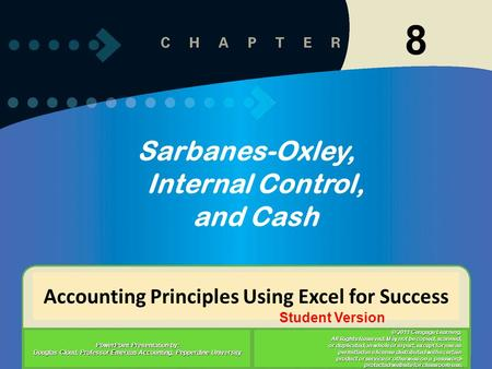 8-1 Accounting Principles Using Excel for Success PowerPoint Presentation by: Douglas Cloud, Professor Emeritus Accounting, Pepperdine University © 2011.