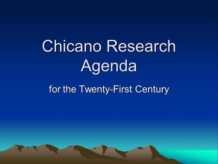 Chicano Research Agenda for the Twenty-First Century.