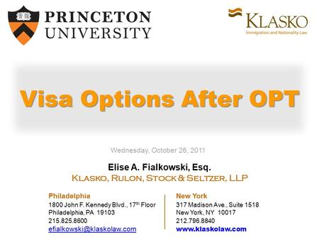 Elise A. Fialkowski, Esq. Klasko, Rulon, Stock & Seltzer, LLP Philadelphia New York 1800 John F. Kennedy Blvd., 17 th Floor317 Madison Ave., Suite 1518.