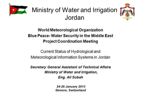 Ministry of Water and Irrigation Jordan World Meteorological Organization Blue Peace- Water Security in the Middle East Project Coordination Meeting Current.