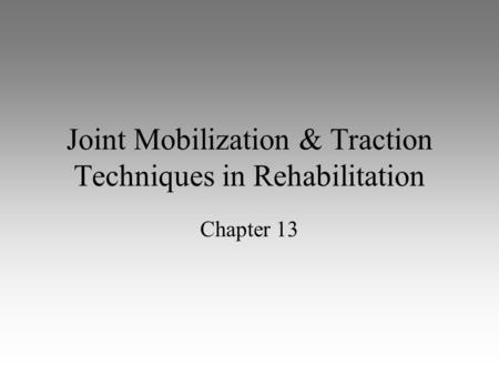 Joint Mobilization & Traction Techniques in Rehabilitation