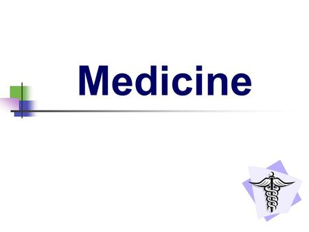 Medicine. Objective We will study Prescription and Over-the-counter (OTC) drugs and their potential for harm By the end of the lesson you will be able.