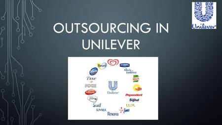 Outsourcing in UNILEVER