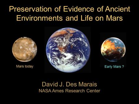 Preservation of Evidence of Ancient Environments and Life on Mars