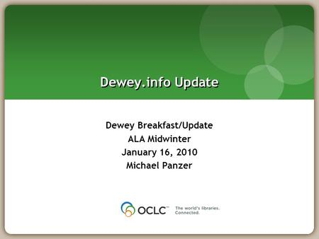 Dewey.info Update Dewey Breakfast/Update ALA Midwinter January 16, 2010 Michael Panzer.
