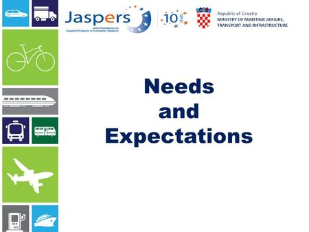 Needs and Expectations European Union Republic of Croatia MINISTRY OF MARITIME AFFAIRS, TRANSPORT AND INFRASTRUCTURE.