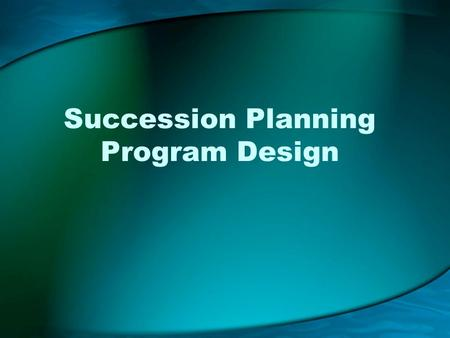 Succession Planning Program Design. Meeting Purpose 2 Introduce the Leadership Academy class to the succession planning process Describe succession planning.