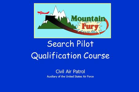 Search Pilot Qualification Course Civil Air Patrol Auxiliary of the United States Air Force.