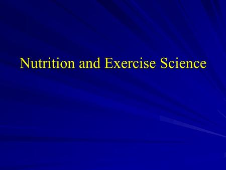 Nutrition and Exercise Science. Introduction Optimal genetic endowment, optimal training and a suitable socioeconomic environment are three keys to success.
