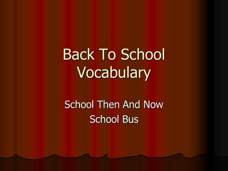 Back To School Vocabulary School Then And Now School Bus.
