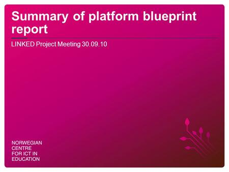Summary of platform blueprint report LINKED Project Meeting 30.09.10.