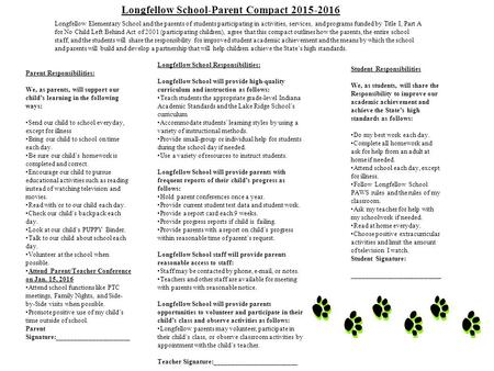 Longfellow School Responsibilities: Longfellow School will provide high-quality curriculum and instruction as follows: Teach students the appropriate grade-level.