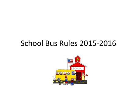 School Bus Rules 2015-2016.