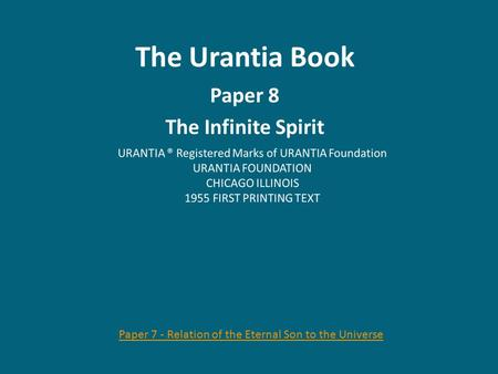 The Urantia Book Paper 8 The Infinite Spirit Paper 7 - Relation of the Eternal Son to the Universe.