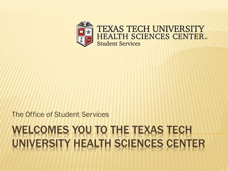 The Office of Student Services. Hours: M-F 8am-5pm 2C400 | 806.743.2300  Search for us on Facebook: