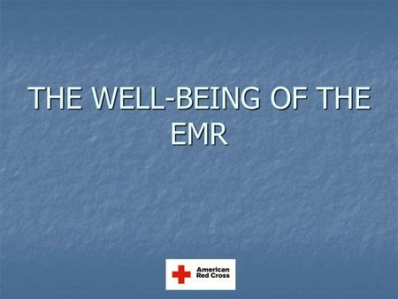 THE WELL-BEING OF THE EMR. Emotional Aspects of Emergency Care.