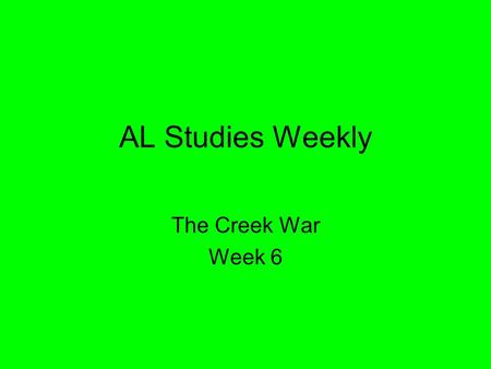 AL Studies Weekly The Creek War Week 6.