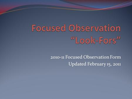 2010-11 Focused Observation Form Updated February 15, 2011.