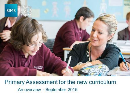 An overview - September 2015 Primary Assessment for the new curriculum.