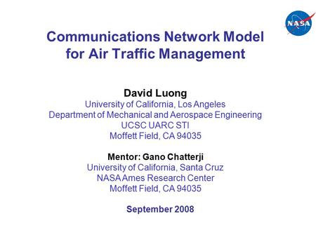 Communications Network Model for Air Traffic Management David Luong University of California, Los Angeles Department of Mechanical and Aerospace Engineering.
