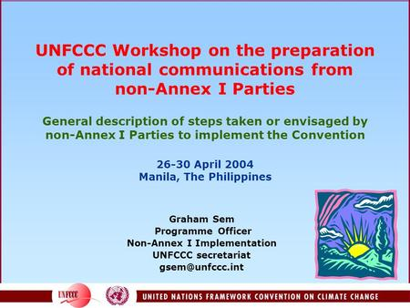 UNFCCC Workshop on the preparation of national communications from non-Annex I Parties General description of steps taken or envisaged by non-Annex I.