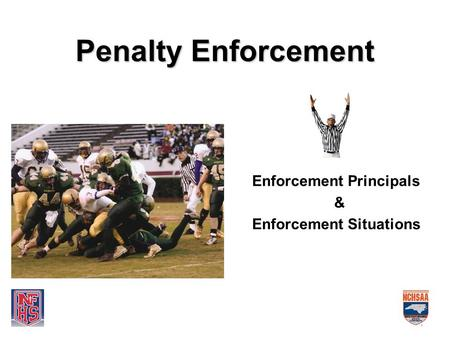 Penalty Enforcement Enforcement Principals & Enforcement Situations.