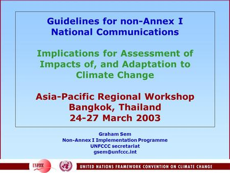 Guidelines for non-Annex I National Communications Implications for Assessment of Impacts of, and Adaptation to Climate Change Asia-Pacific Regional Workshop.